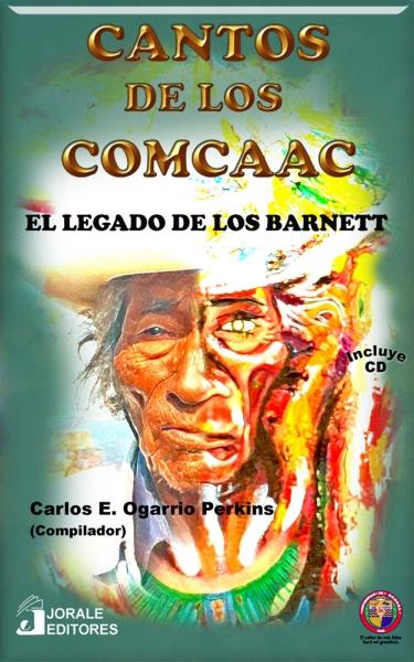 Cantos de los Comcaac. El legado de los Barnett (c/CD)