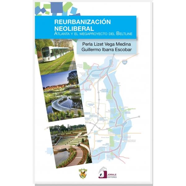 Reurbanización neoliberal. Atlanta y el megaproyecto del Beltline