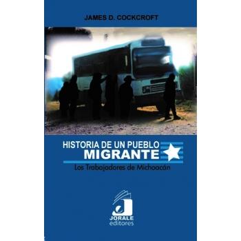 Historia de un pueblo migrante: los trabajadores de Michoacán