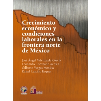 Crecimiento económico y condiciones laborales en la frontera norte de México