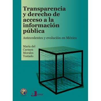Transparencia y derecho de acceso a la información pública. Antecedentes y evolución en México