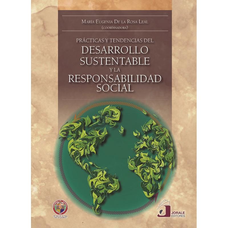 Prácticas y tendencias del desarrollo sustentable y la responsabilidad social