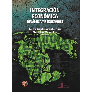 Integración económica: dinámica y resultados